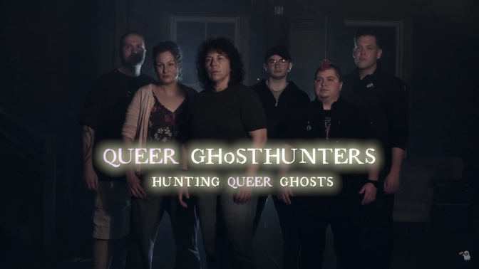 Queer Ghosts and Those Who Find Them: An Interview with Queer Ghost Hunters